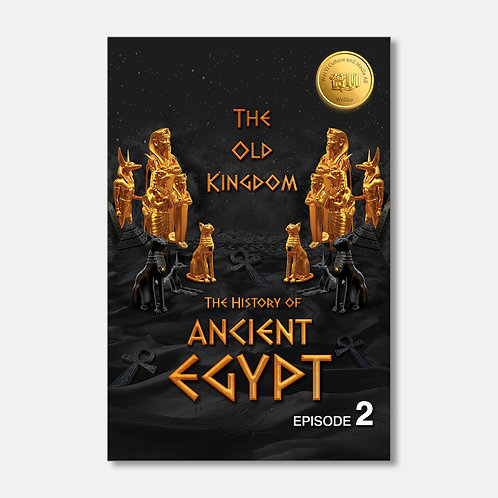 The History of Ancient Egypt: The Old Kingdom