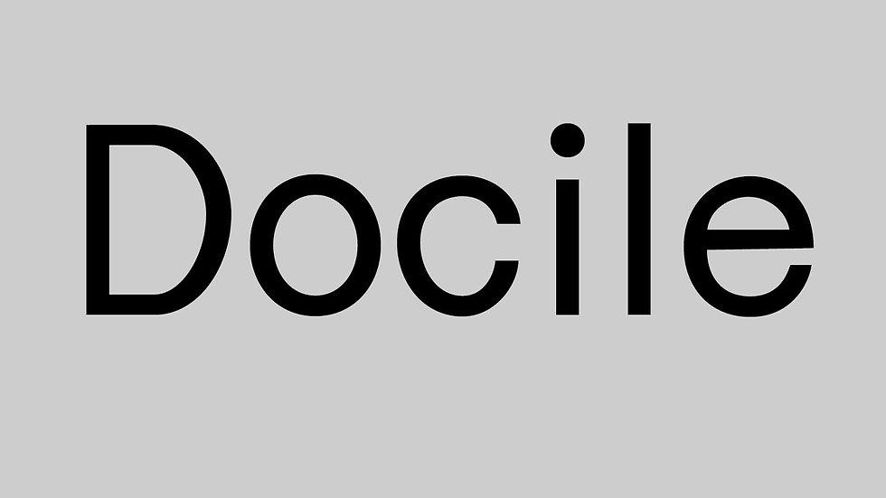 Docile