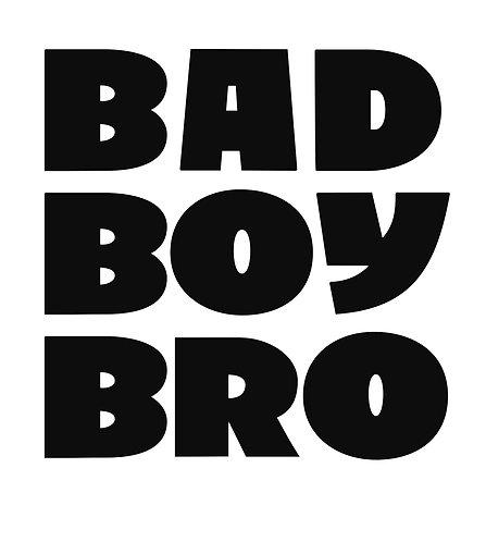 Bad Boy Bro