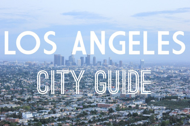 CITY GUIDE : LOS ANGELES