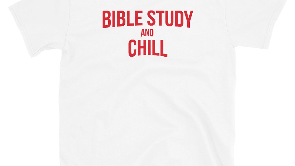 Bible Study and Chill (Short-Sleeve Unisex T-Shirt)
