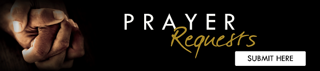 PRAYER Requests | SUBMIT HERE