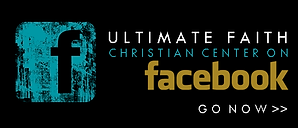 ULTIMATEFAITH CHRISTIAN CENTER ON facebook GO NOW >>