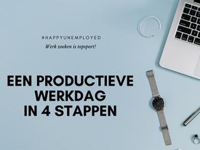 #happyunemployed: Een productieve werkdag in 4 stappen