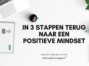 #happyunemployed: in 3 stappen terug naar een positieve mindset