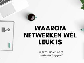 #happyunemployed: Waarom netwerken wél leuk is