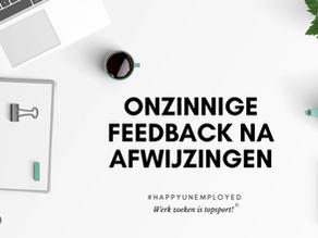 #happyunemployed: Wat te doen met onzinnige feedback na afwijzingen?