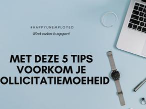 #happyunemployed: 5 tips om sollicitatiemoeheid te voorkomen
