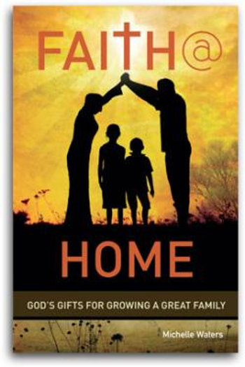 Faith@Home: God's Gifts for Growing a Great Family