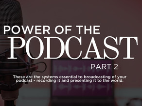 Power of The Podcast Part 2: Software and Hosting