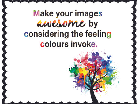 Make Your Images Awesome by Considering the Feeling Colours Invoke.