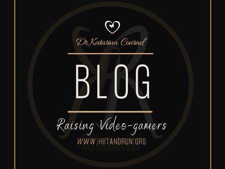 Raising Video-gamers