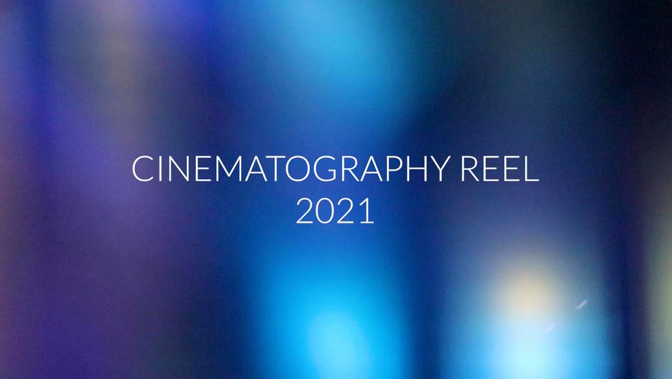 Cinematography Reel - 2021
