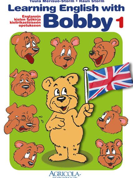 English With Bobby 1 Oppilaan työkirja • ISBN 978-952-9816-64-4