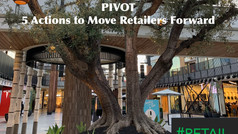 PIVOT | 5 Actions to Move Retailers Forward