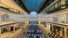 (Some of) the Technology that is Empowering the Customer Channel in Physical Retail