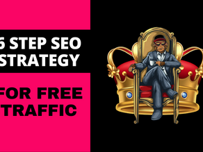 6 Step SEO Strategy for Free Google Traffic (Step-by-Step)