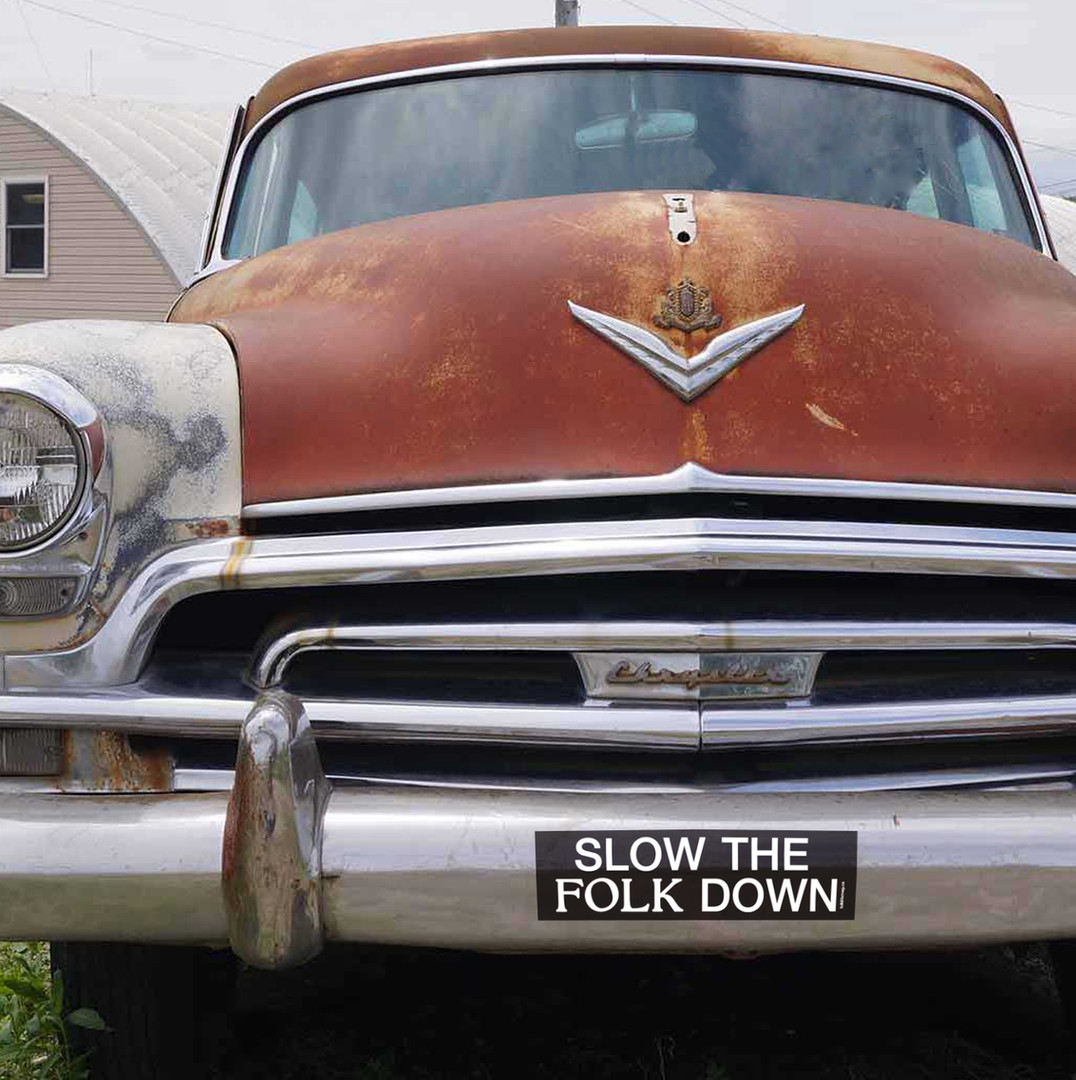Big Slow the FOLK Down Sticker