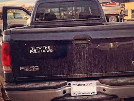 Slow the Folk Down - in Alberta