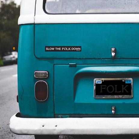 Slow the FOLK down sticker