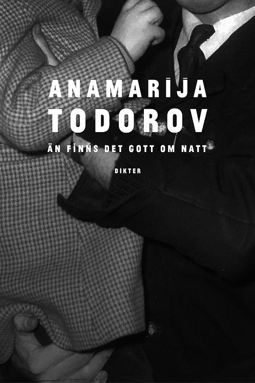 Anamarija Todorov - Än finns det gott om natt