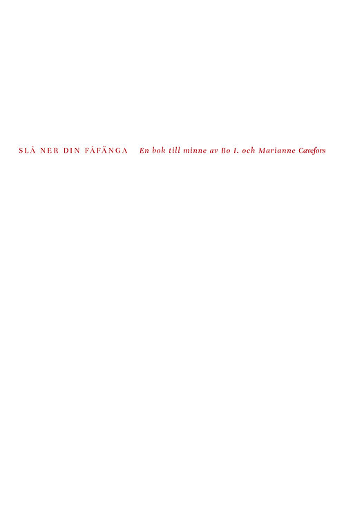 Slå ner din fåfänga: En bok till minne av Bo I. och Marianne Cavefors