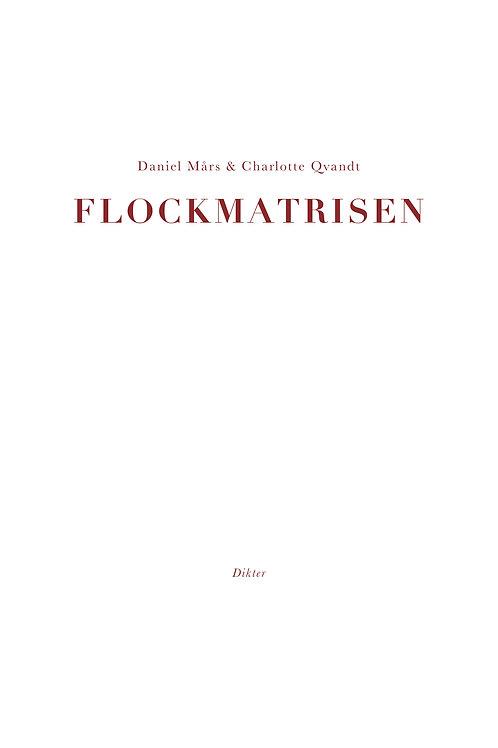Daniel Mårs & Charlotte Qvandt - Flockmatrisen