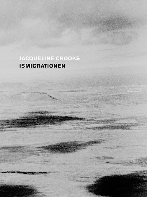 Jacqueline Crooks - Ismigrationen