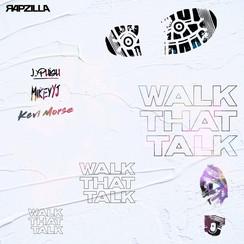 WALK THAT TALK