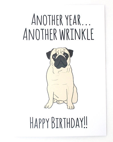 Card - Happy Birthday (Another year, another wrinkle)