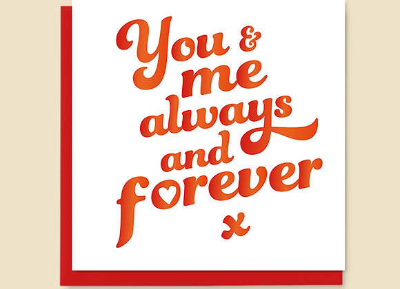 You & Me Always & Forever Card