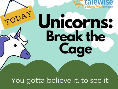 Unicorns: Break the Cage is Today!