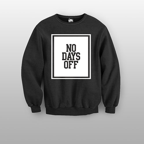 NO DAYS OFF Crewneck Sweater