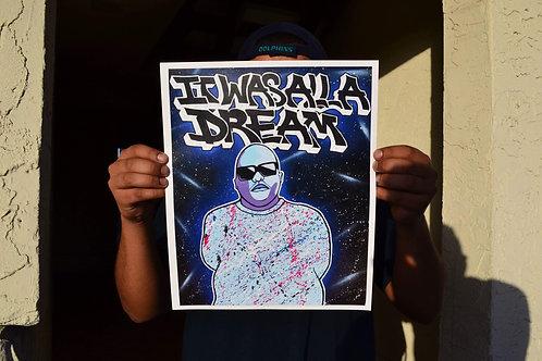 """BIGGIE """" IT WAS ALL A DREAM """" print"""