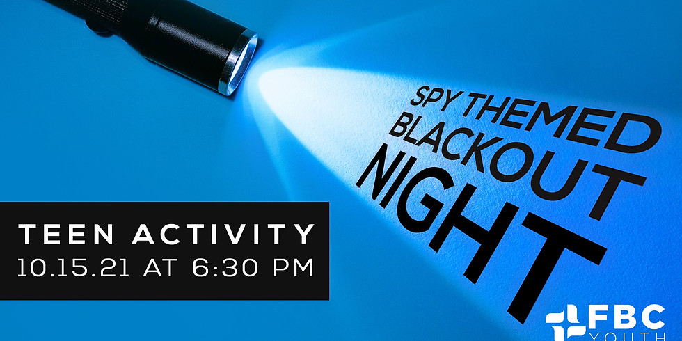 Teen Spy Themed Blackout Night