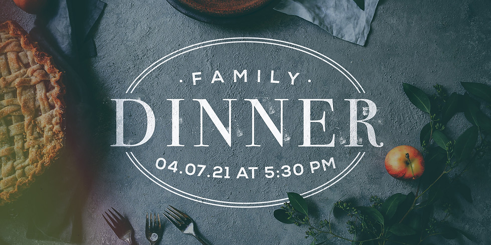Family Dinner Cancelled on 04.07.21