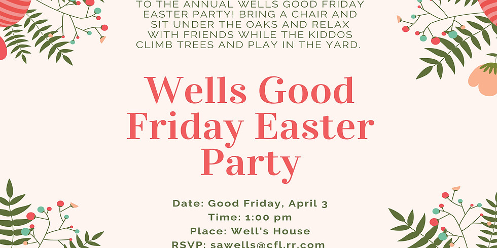 Wells Good Friday Easter Party