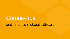 Advice for patients, parents and guardians on inherited metabolic disease and Coronavirus (COVID-19)