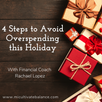 4 Steps to Avoid Overspending This Holiday Season