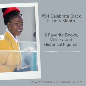 Let's Celebrate Black History Month- 5 Best Books, Voices and Historical Figures