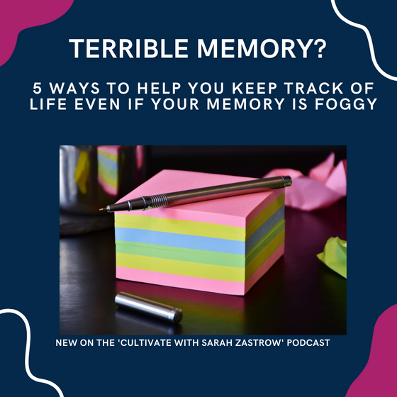 5 Ways to Work With a Terrible Memory