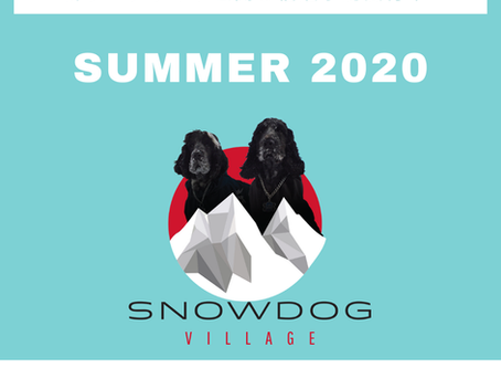 SnowDog Village Opens for the summer with a new website, Covid-19 measures & many great articles....