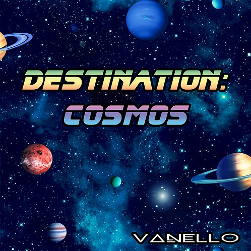 Vanello - Destination : Cosmos (Digital Maxisingle)