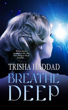 Breathe Deep by Trisha Haddad