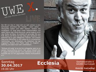 """Konzert mit """"Uwe X"""" 30.04.17 um 19.00 Uhr"""