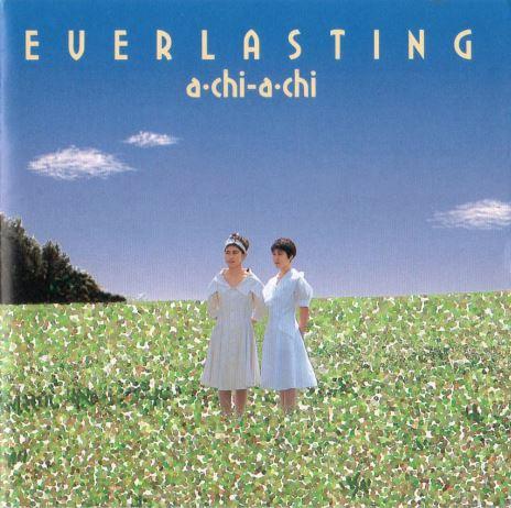 EVERLASTING /a・chi-a・chi