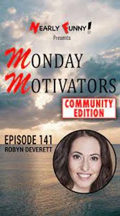 Monday Motivator - Community Edition - Robyn Deverett.jpeg