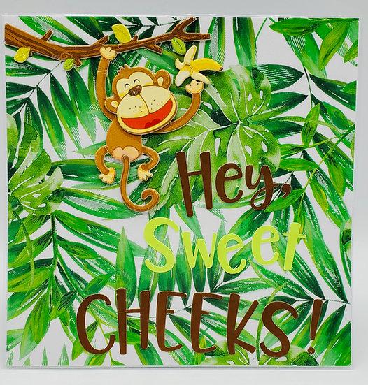 Hey, Sweet Cheeks! Just 'Cheeking' Up On You Greeting Card