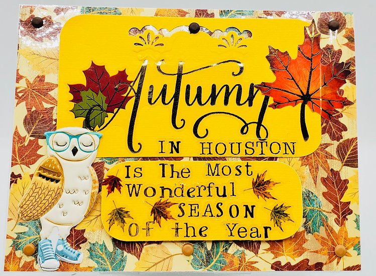 Autumn In Houston Is The Most Wonderful Season of The Year Greeting Card