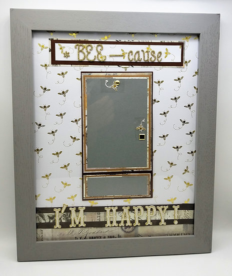 Bee-cause I'm Happy! Gift Frame/Scrap booking Frame for Any And Everyone/Bee Lov